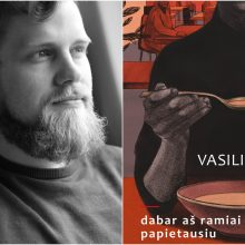"""S. Vasiliausko knyga """"Dabar aš ramiai papietausiu"""" – taikli lyg akupunktūros adatėlės"""