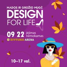 """Mados ir grožio mugė """"Design for life"""" lankytojus pasitiks dovanomis"""